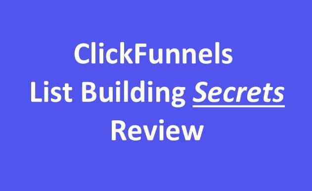 ClickFunnels List Building Secrets Review