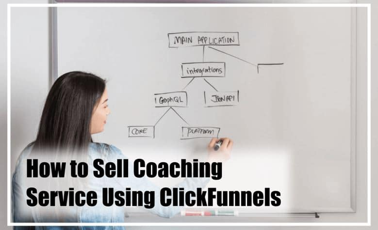 How To Sell Coaching Service Using ClickFunnels