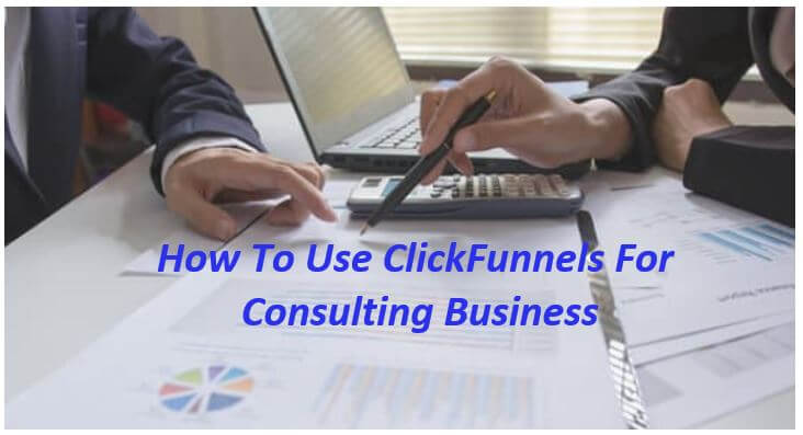 How To Use ClickFunnels For Consulting